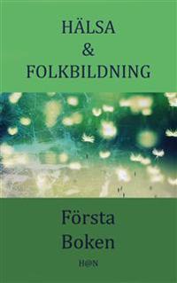 Hälsa & Folkbildning, Första Boken
