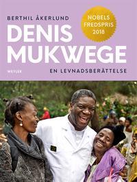Denis Mukwege : en levnadsberättelse