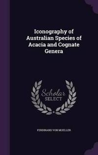 Iconography of Australian Species of Acacia and Cognate Genera