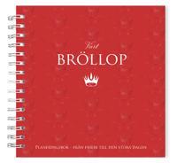 Vårt Bröllop: Planeringsbok från frieri till den stora dagen