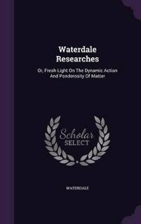Waterdale Researches