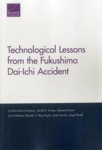 Technological Lessons from the Fukushima Dai-Ichi Accident