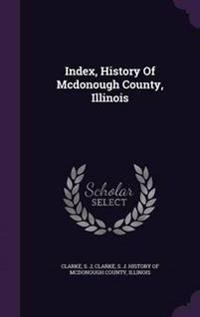 Index, History of McDonough County, Illinois