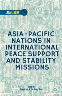 Asia-Pacific Nations in International Peace Support and Stability Operations