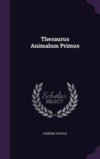 Thesaurus Animalum Primus
