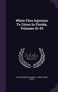 White Flies Injurious to Citrus in Florida, Volumes 91-93