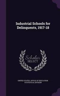 Industrial Schools for Delinquents, 1917-18