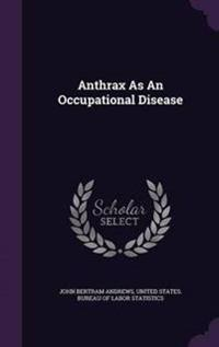 Anthrax as an Occupational Disease