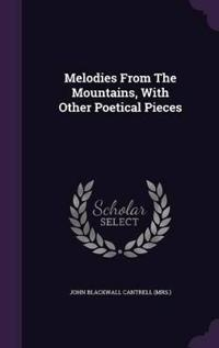Melodies from the Mountains, with Other Poetical Pieces