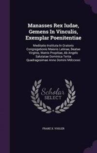 Manasses Rex Iudae, Gemens in Vinculis, Exemplar Poenitentiae
