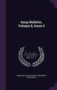 AAUP Bulletin, Volume 8, Issue 5