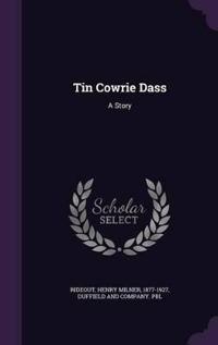 Tin Cowrie Dass