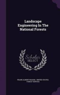 Landscape Engineering in the National Forests