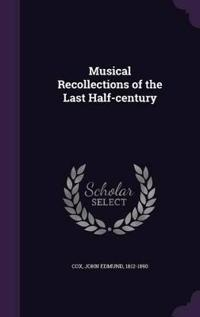 Musical Recollections of the Last Half-Century