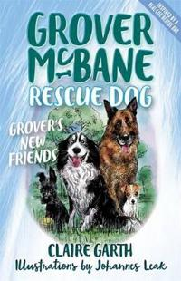 Grover McBane Rescue Dog: Grover's New Friends (Book 2)