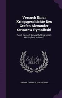 Versuch Einer Kriegsgeschichte Des Grafen Alexander Suworow Rymnikski
