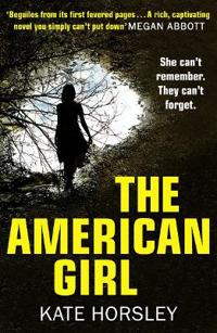 The American Girl: A Disturbing and Twisty Psychological Thriller