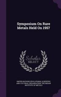 Symposium on Rare Metals Held on 1957