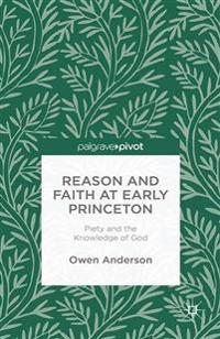 Reason and Faith at Early Princeton