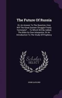 The Future of Russia