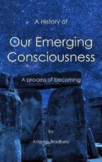 A History of Our Emerging Consciousness