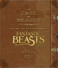 THE CASE OF BEASTS: Explore the Film Wizardry of Fantastic Beasts and Where