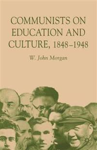 Communists on Education and Culture 1848-1948