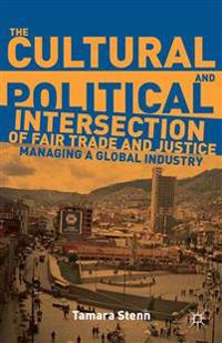 The Cultural and Political Intersection of Fair Trade and Justice