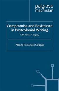 Compromise and Resistance in Postcolonial Writing