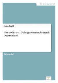 Hinter Gittern - Gefangenenzeitschriften in Deutschland