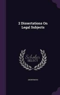 2 Dissertations on Legal Subjects