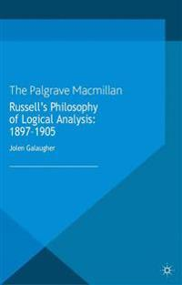 Russell's Philosophy of Logical Analysis 1897-1905