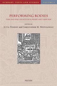 Performing Bodies: Time and Space in Meister Eckhart and Taery Kim