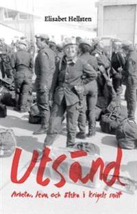 Utsänd : arbeta, leva och älska i krigets mitt