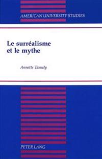 Le Surrealisme Et Le Mythe