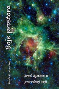Boje Prostora: Uvod Djeteta U Prirodnoj Boji