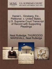 Daniel L. Ginsberg, Etc., Petitioner, V. United States. U.S. Supreme Court Transcript of Record with Supporting Pleadings