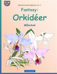 Brockhausen Malarbok Vol. 3 - Fantasy: Orkideer: Malarbok