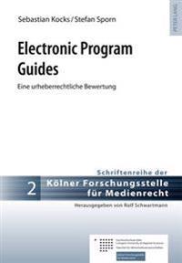Electronic Program Guides: Eine Urheberrechtliche Bewertung