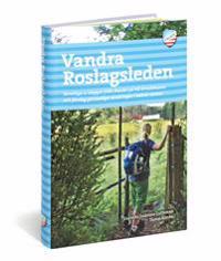 Vandra Roslagsleden : samtliga 11 etapper från Danderyd till Grisslehamn och förslag på trevliga vandringar i ledens närhet