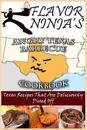 Flavor Ninja's Angry Texas Barbecue Cookbook: Texas Recipes That Are Deliciously Pissed Off
