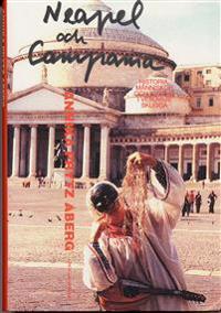 Neapel och Campania : historia, människor och kultur i Vesuvius skugga