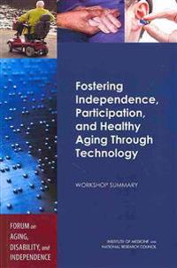 Fostering Independence, Participation, and Healthy Aging Through Technology