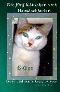 Die Fuenf Kaetzchen Vom Hausdachboden: Gogo Und Seine Geschwister
