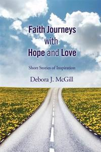 Faith Journeys with Hope and Love