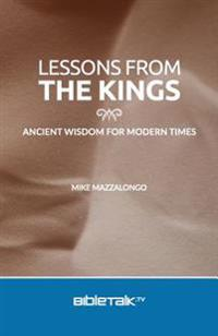 Lessons from the Kings: Ancient Wisdom for Modern Times