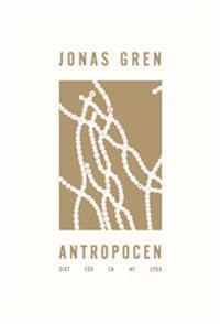 Antropocen : dikt för en ny epok