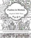 Psalms in Motion: Storybook Bible Verses - An Adult Colouring Book