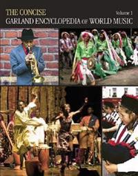 Concise Garland Encyclopedia of World Music, Volume 1