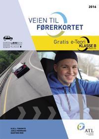 Veien til førerkortet klasse B Lærebok 2016